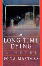 A Long Time Dying – A Novel