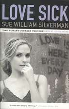 Love Sick – One Woman`s Journey through Sexual Addiction