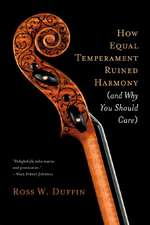 How Equal Temperament Ruined Harmony – (and Why You Should Care)