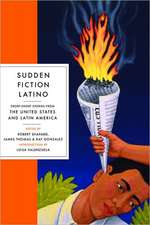 Sudden Fiction Latino – Short–Short Stories from the United States and Latin America