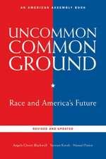 Uncommon Common Ground – Race and America′s Future 2e