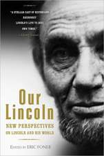 Our Lincoln – New Perspectives on Lincoln and His World