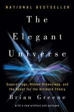 The Elegant Universe – Superstrings, Hidden Dimensions, and the Quest for the Ultimate Theory