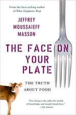 The Face on Your Plate – The Truth About Food
