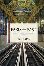 Paris to the Past – Traveling through French History by Train