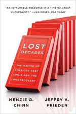 Lost Decades – The Making of America′s Debt Crisis  and the Long Recovery