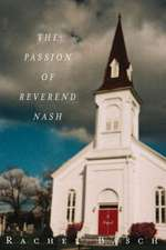 The Passion of Reverend Nash – A Novel
