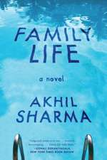 Family Life – A Novel: A Novel