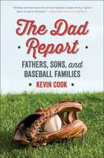 The Dad Report – Fathers, Sons, and Baseball Families