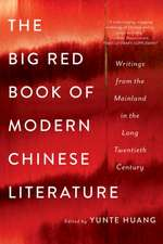 The Big Red Book of Modern Chinese Literature – Writings from the Mainland in the Long Twentieth Century