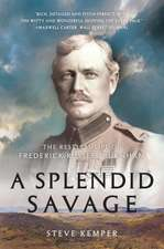 A Splendid Savage – The Restless Life of Frederick Russell Burnham