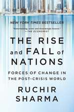 The Rise and Fall of Nations – Forces of Change in the Post–Crisis World