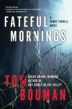Fateful Mornings – A Henry Farrell Novel