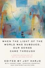 When the Light of the World Was Subdued, Our Son – A Norton Anthology of Native Nations Poetry