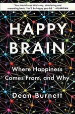 Happy Brain – Where Happiness Comes From, and Why