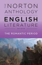 The Norton Anthology of English Literature – The Romantic Period, 10th Edition, Vol D