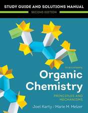 Organic Chemistry: Principles and Mechanisms – Study Guide/Solutions Manual