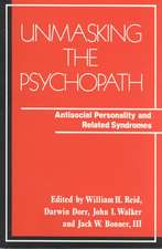 Unmasking the Psychopath – Antisocial Personality & Related Syndromes