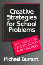 Creative Strategies for School Problems – Solutions for Psychologists & Teachers