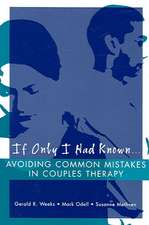 If Only I Had Known... – Avoiding Common Mistakes in Couples Therapy