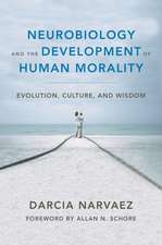 Neurobiology and the Development of Human Morality – Evolution, Culture, and Wisdom