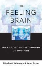 The Feeling Brain – The Biology and Psychology of Emotions