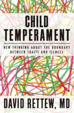 Child Temperament – New Thinking About the Boundary Between Traits and Illness