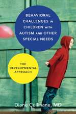 Behavioral Challenges in Children with Autism and Other Special Needs – The Developmental Approach