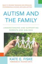 Autism and the Family – Understanding and Supporting Parents and Siblings