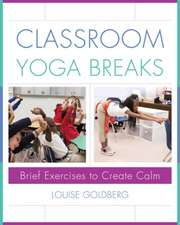 Classroom Yoga Breaks – Brief Exercises to Create Calm