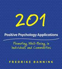 201 Positive Psychology Applications – Promoting Well–Being in Individuals and Communities