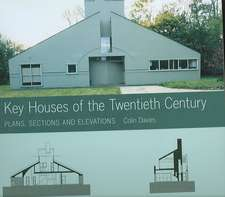 Key Houses of the Twentieth Century – Plans, Sections and Elevations