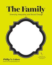 The Family – Diversity, Inequality, and Social Change
