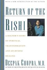Return of the Rishi: A Doctor's Story of Spiritual Transformation and Ayurvedic Healing