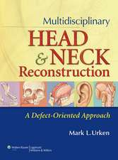 Multidisciplinary Head and Neck Reconstruction: A Defect-Oriented Approach