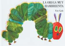 La Oruga Muy Hambrienta:  Board Book