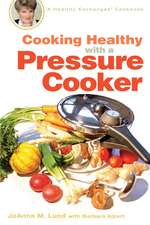 Cooking Healthy with a Pressure Cooker
