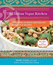 The Indian Vegan Kitchen:  More Than 150 Quick and Healthy Homestyle Recipes