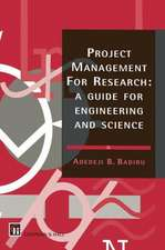 Project Management for Research: A guide for engineering and science