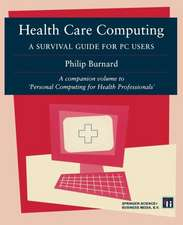 Health Care Computing: A Survival guide for PC users