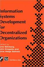 Information Systems Development for Decentralized Organizations: Proceedings of the IFIP working conference on information systems development for decentralized organizations, 1995