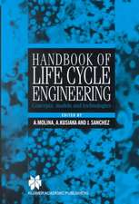 Handbook of Life Cycle Engineering: Concepts, Models and Technologies