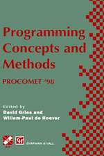 Programming Concepts and Methods PROCOMET '98: IFIP TC2 / WG2.2, 2.3 International Conference on Programming Concepts and Methods (PROCOMET '98) 8–12 June 1998, Shelter Island, New York, USA