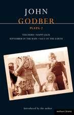 Godber Plays: 2: Teechers; Happy Jack; September in the Rain; Salt of the Earth