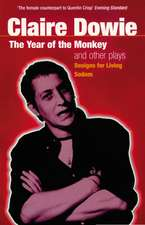 The 'Year Of The Monkey' And Other Plays: The Year of the Monkey , Designs for Living , Sodom