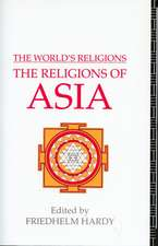 The World's Religions:  The Religions of Asia
