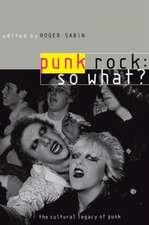 Punk Rock:  The Cultural Legacy of Punk