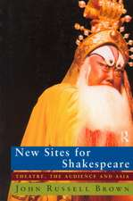 New Sites for Shakespeare:  Theatre, the Audience and Asia