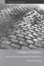 Critique of Violence:  Between Poststructuralism and Critical Theory