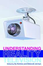 Understanding Reality Television:  The Key Concepts